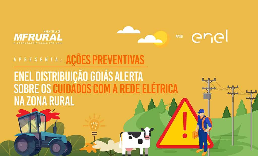 Enel Distribuição Goiás alerta sobre os cuidados com a rede elétrica na zona rural
