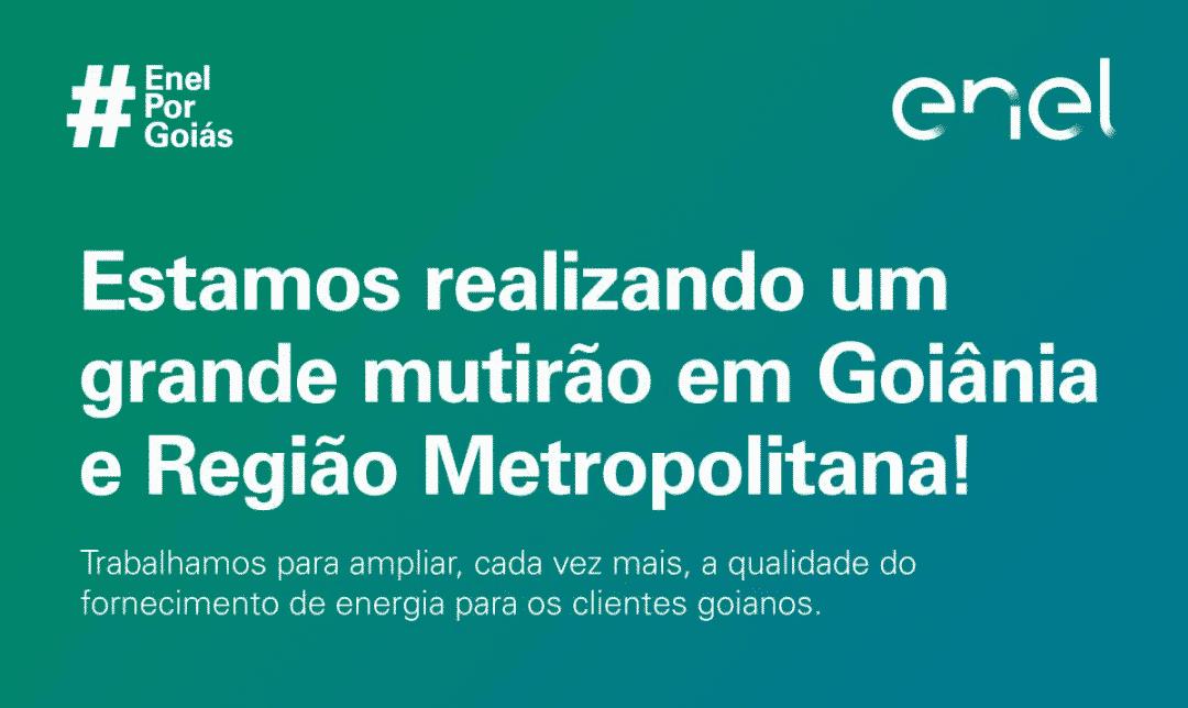 Grande mutirão de manutenção da Enel – 2ª edição Goiânia e região Metropolitana